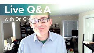 Live Q&A with Dr. Greger of NutritionFacts.org on July 26th at 2 pm ET.