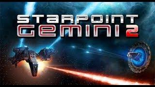 Обзор игры: Starpoint Gemini 2 (2014).