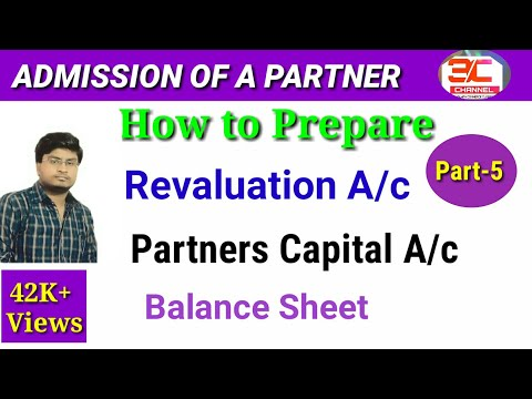 16# REVALUATION A/C , PARTNER CAPITAL A/C ADMISSION OF A PARTNER CLASS 12TH