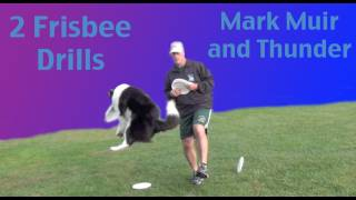 Two Disc Dog Drills- Mark Muir- Dog Training Frisbee