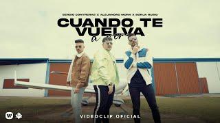 Sergio Contreras x Alejandro Mora x Borja Rubio - Cuando te vuelva a ver (Videoclip Oficial)