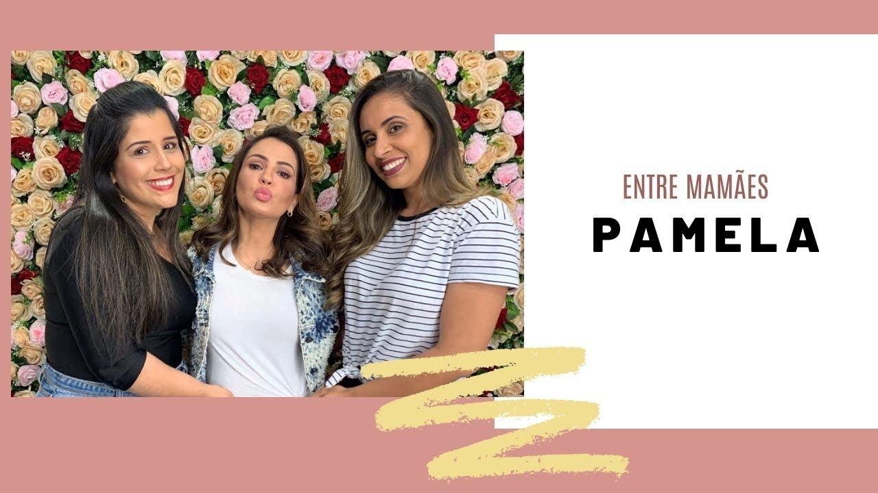 ENTREVISTA ENTRE MAMÃES COM PAMELA   MATERNITY