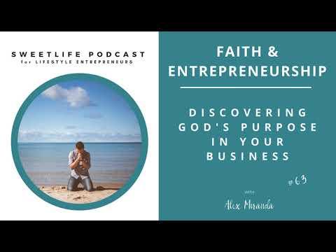 63 Faith & Entrepreneurship: Discovering God's Purpose in Your Business - with Alex Miranda