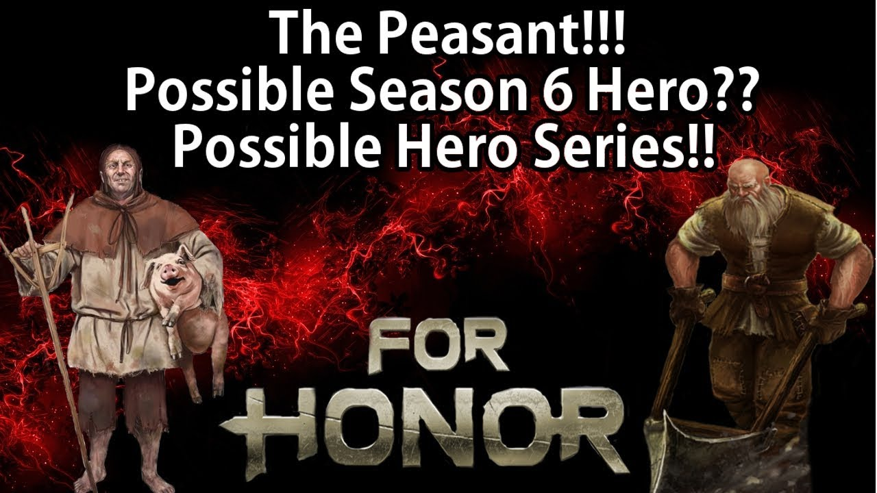 For honor the peasant possible season 6 hero possible heroes series youtube - When is for honor season 6 ...