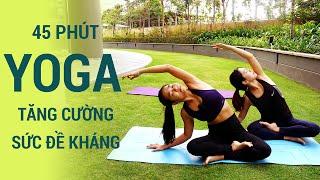 ⭐ 45 Phút tập Yoga tăng cường sức đề kháng | bài tập cho hơi thở, lồng ngực và sự dẻo dai