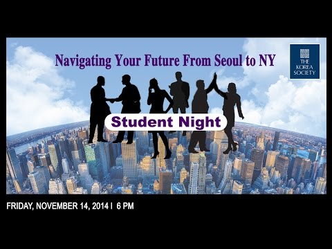 Student Night: Navigating Your Future From Seoul to NY