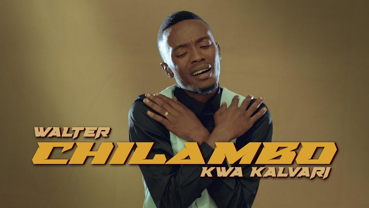 Download Walter Chilambo - Kwa Kalvari (Official Music Video)