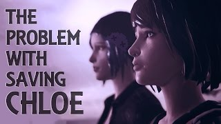 The Problem With Saving Chloe | Life is Strange