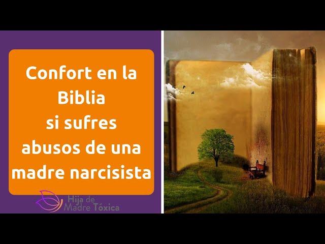 Confort en la Biblia cuando has sufrido el abuso narcisista de una madre