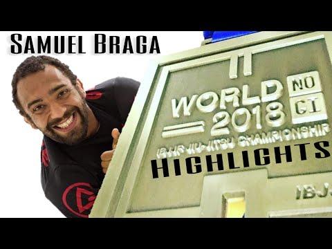 Samuel Braga 2018 NoGi IBJJF World Championship Highlights