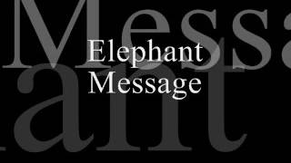 Elephant Message
