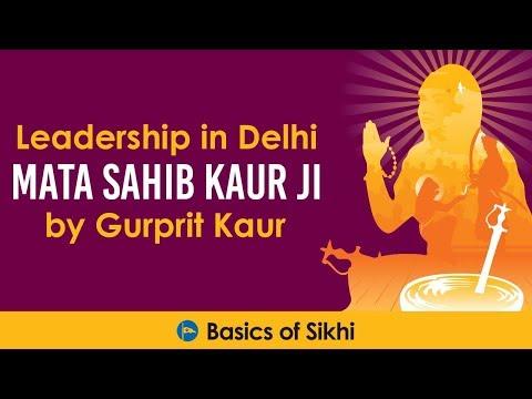 Leadership in Delhi: Mata Sahib Kaur by Gurprit Kaur