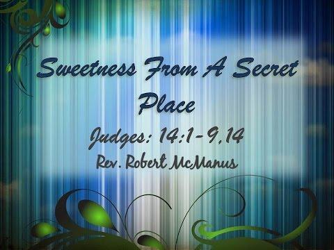 Robert McManus 5-31-15 Sweetness from a Secret Source