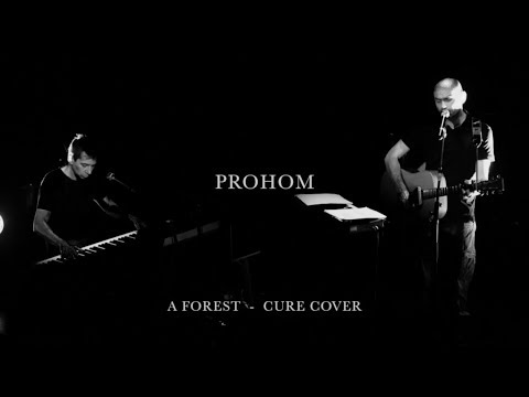 A FOREST - Prohom - The Cure cover Mp3