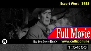 Escort West (1958) Full Movie Online