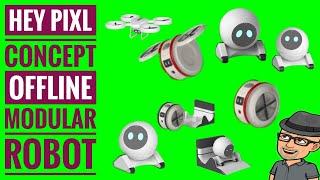 Pixl Robot Comcept offline Modular Robot sounds like a cool Idea