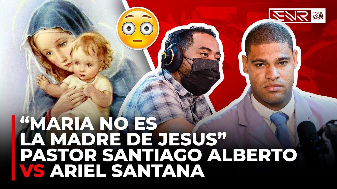 Download MARIA NO ES LA MADRE DE JESUS - PASTOR SANTIAGO ALBERTO VS ARIEL SANTANA