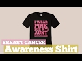 Breast Cancer Awareness Shirt // Graphic T-Shirts Best Sellers