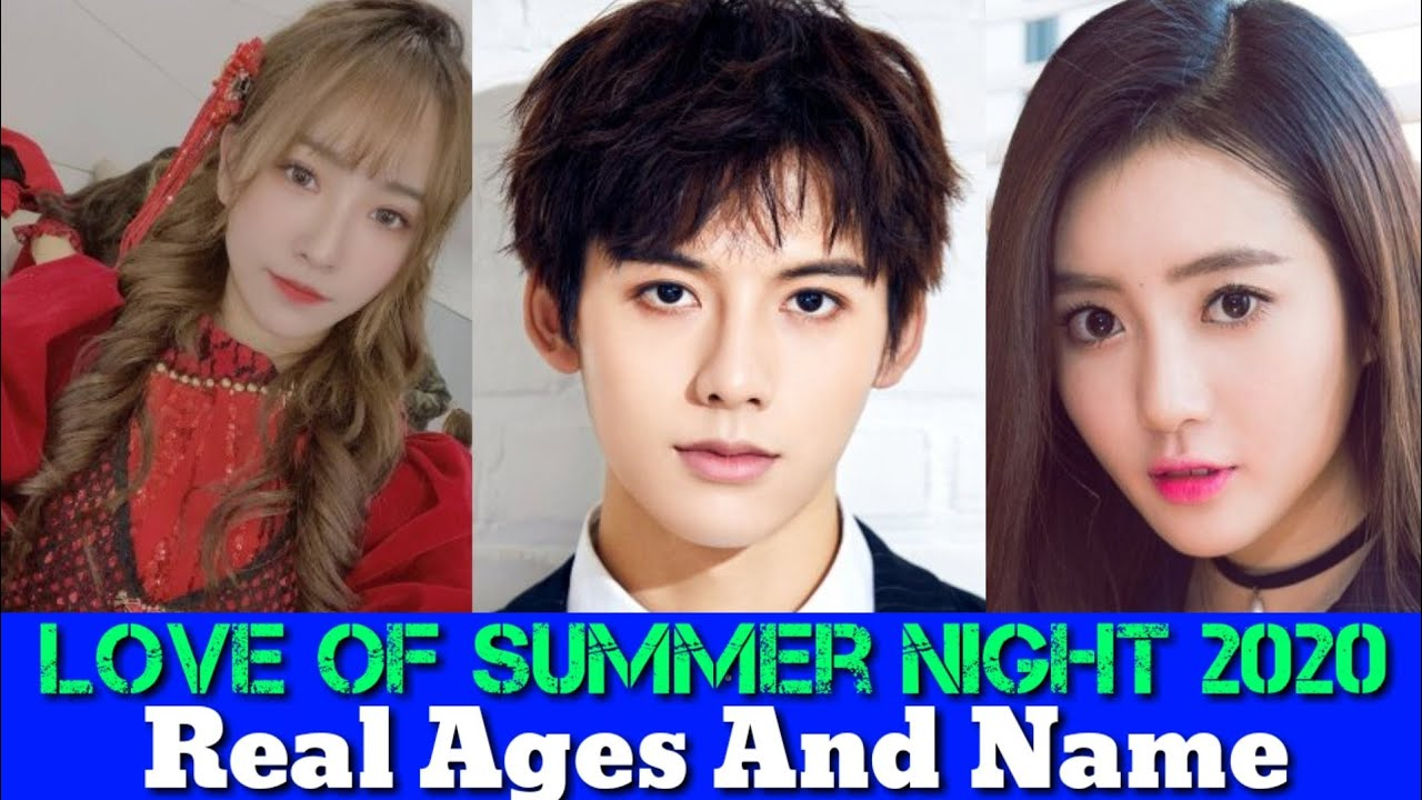 Love Of Summer Night 2020 Cast Real Name And Ages Love Of Summer Night 2020 Youtube