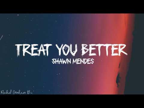 Shawn Mendes - Treat You Better (Lyrics)