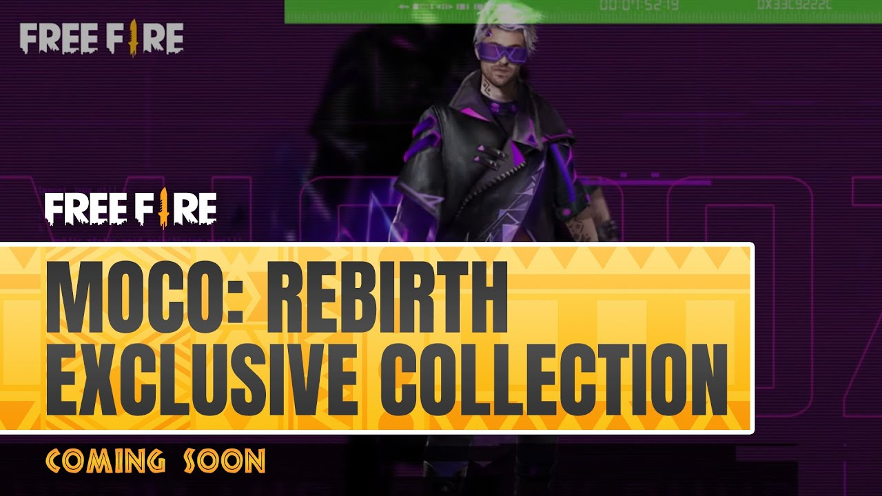 Coming Soon Moco: Rebirth Exclusive Collection!   Free Fire SSA