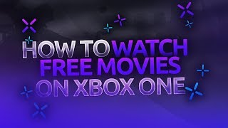 How To watch Free Movies On XBOX ONE And All Devices (2018)