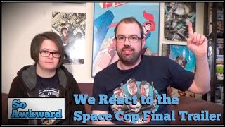 We React to the Space Cop Final Trailer