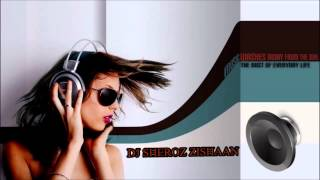 Main Ishq Uska Dj Sheroz New Remix 2013