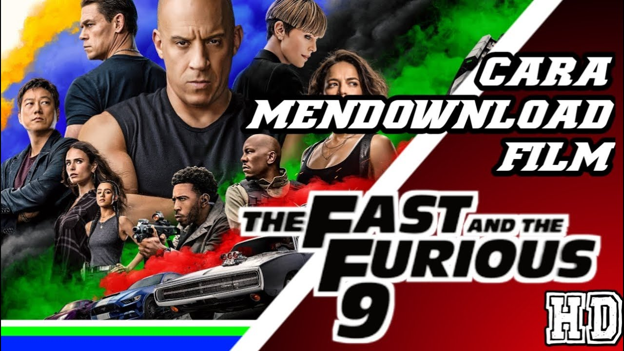 Download CARA MENDOWNLOAD FILM FAST AND FURIOUST 9 SUB INDO FULL MOVIE