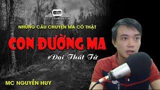 Những câu chuyện ma có thật Nguyễn Huy kể - Đất Đồng Radio