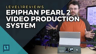 Epiphan Pearl 2 Video Production System Review