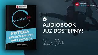 """Audiobook """"Potęga motywacji"""" / Odważ się żyć / czyta Dawid Piątkowski"""