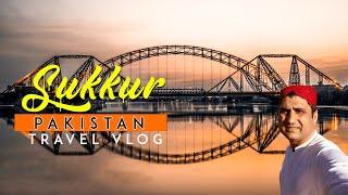 Sukkur Sindh Pakistan Travel VLOG (Urdu)
