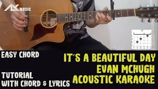Download It's a Beautiful Day - Evan McHugh [ Acoustic Karaoke with Chord & Lyric ]