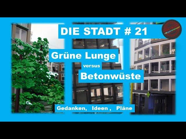 Die Stadt # 21 - Grüne Lunge vs. Betonwüste