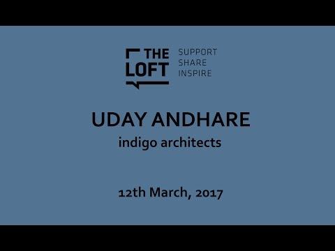 Talk   Uday Andhare: Indigo Architects