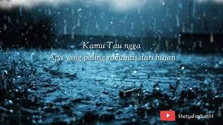 Yang paling romantis dari Hujan.- status whatsapp terbaru 2018.