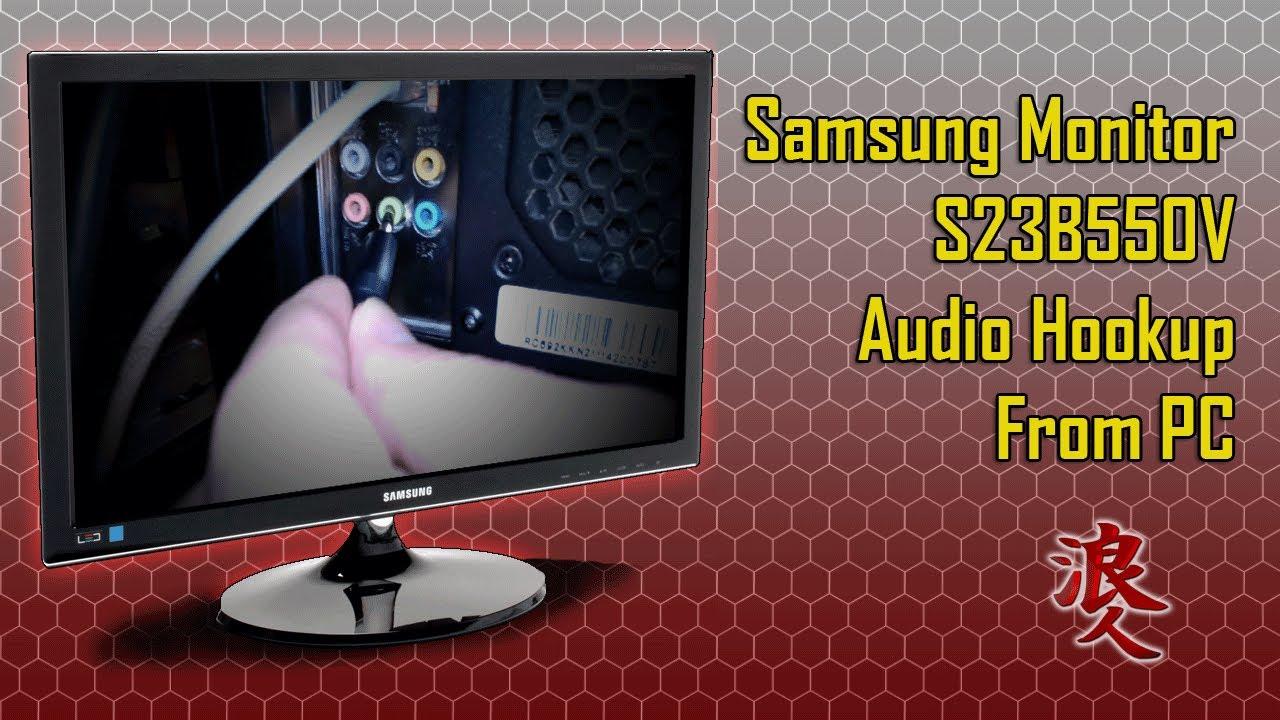 Samsung Monitor S23B550V- Audio Hookup From PC