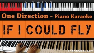 One Direction - If I Could Fly - HIGHER Key (Piano Karaoke / Sing Along)