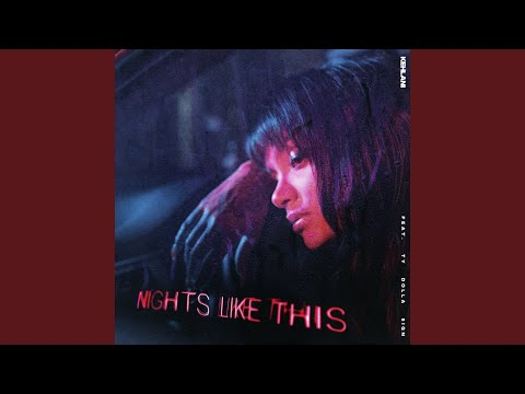 Nights Like This (feat. Ty Dolla $ign) Mp3