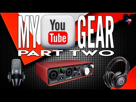YouTube Video Equipment for Professional Quality Videos - Part 2