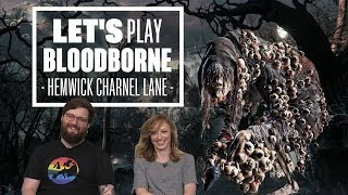 Let's Play Bloodborne Episode 4: YOU NEED NICE HANDS