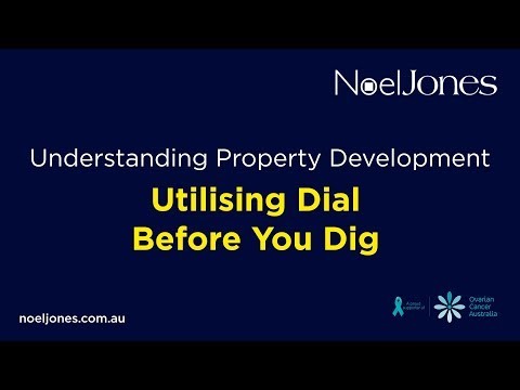 Understanding Property Development - Utilising Dial Before You Dig