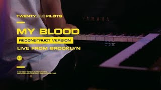 "Twenty One Pilots - ""My Blood"" (Reconstruct Version) Live From Brooklyn"