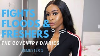 THE COVENTRY DIARIES-  FIGHTS FLOODS & FRESHERS | SEMESTER 1