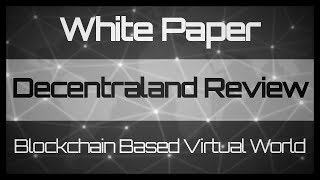 Decentraland: a blockchain based virtual world.  MANA deep dive / whitepaper review