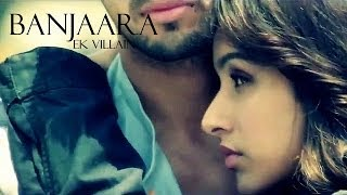 Banjaara - Ek Villan { New Look } I Full HD Song I HD Lyrics