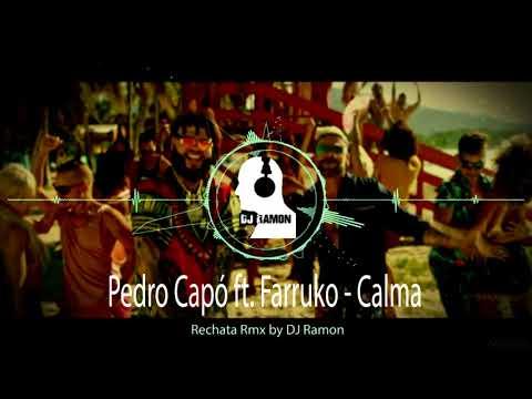 Pedro Capó ft. Farruko - Calma   (Rechata Remix by 🎧DJ Ramon🎧) Mp3