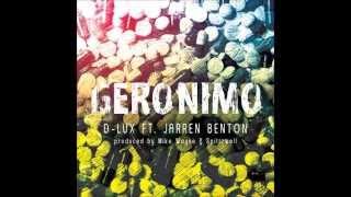 D-Lux - Geronimo Ft. Jarren Benton (Prod. by Mike Wayne & Spittzwell)