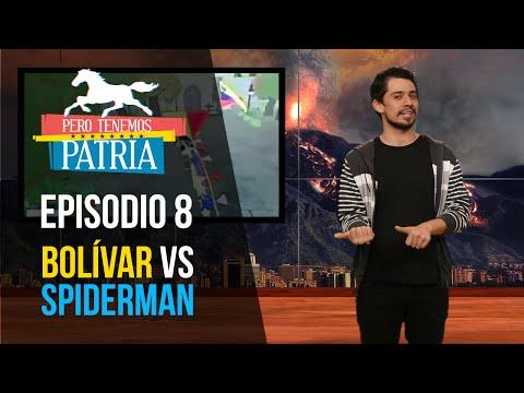 Pero Tenemos Patria: Bolívar vs. Spiderman (Episodio 8 - Temporada 2)